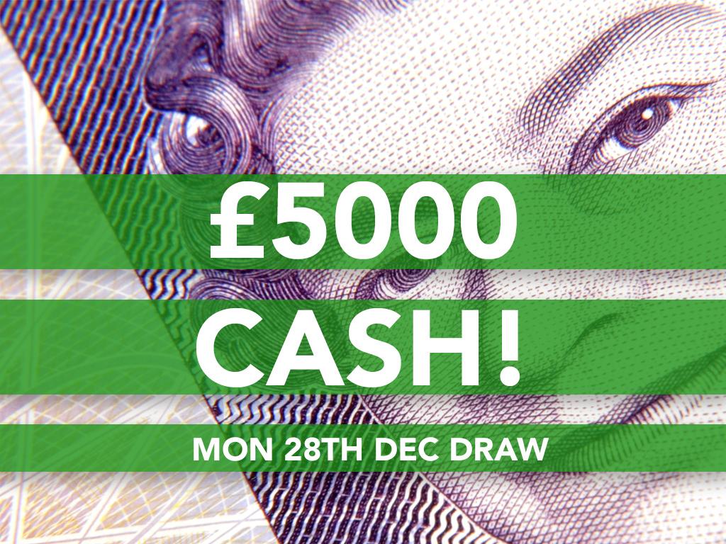 Mon 28th Dec – Cash Prize Draw